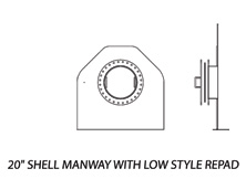 20' Shell Manway Low Style Repad