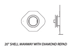 "20"" Shell Manway with Diamond Repad"