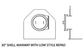 30 Shell Manway with Low Style Repad